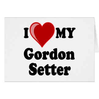 I Love (Heart) My Gordon Setter Dog Card