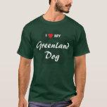 I Love (Heart) My Greenland Dog Lovers Shirt