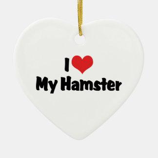 I Love Heart My Hamster Ceramic Ornament
