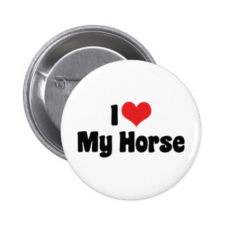 I Love Heart My Horse - Horse Lover Button