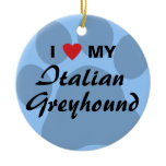 I Love (Heart) My Italian Greyhound Ceramic Ornament