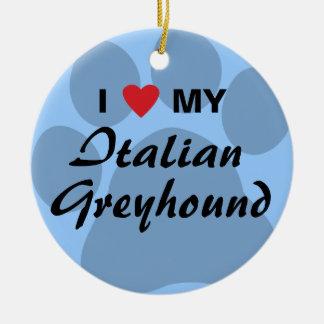 I Love (Heart) My Italian Greyhound Ceramic Ornament
