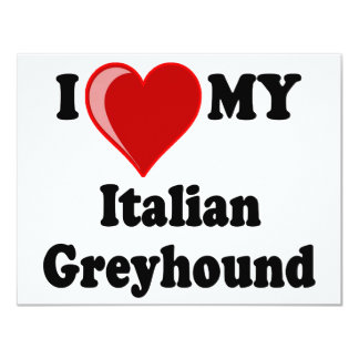 I Love (Heart) My Italian Greyhound Dog 4.25x5.5 Paper Invitation Card