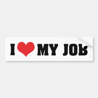 I Love Heart My Job Bumper Sticker
