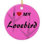 I Love (Heart) My Lovebird Bird Tracks Design Ceramic Ornament