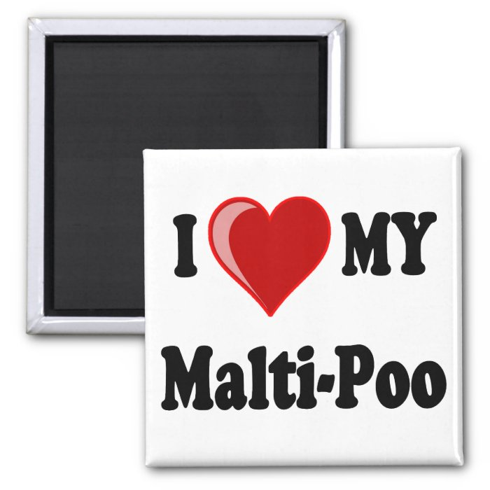 I Love (Heart) My Malti-Poo Dog 2 Inch Square Magnet