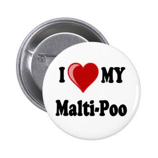 I Love (Heart) My Malti-Poo Dog Pinback Buttons