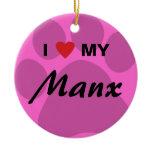I Love (Heart) My Manx Cat Pawprint Design Ceramic Ornament