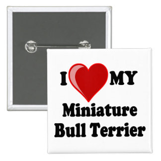I Love (Heart) My Miniature Bull Terrier Dog Button