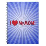 I LOVE (HEART) MY MOM SPIRAL NOTE BOOKS