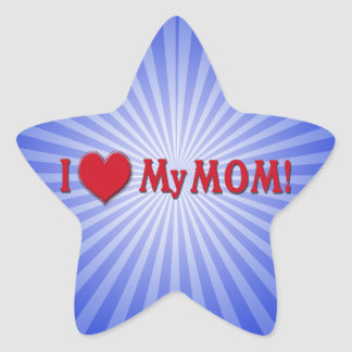 I LOVE (HEART) MY MOM STAR STICKER