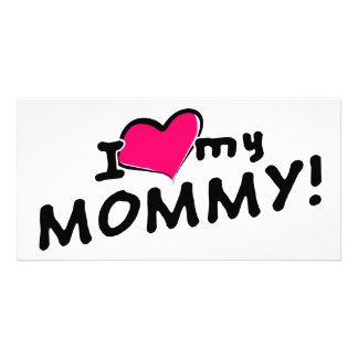 I love (heart) my mommy! photo card
