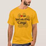 I Love (Heart) My Pembroke Welsh Corgi Shirt