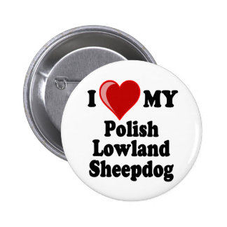 I Love (Heart) My Polish Lowland Sheepdog Pins