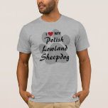 I Love (Heart) My Polish Lowland Sheepdog T-Shirt