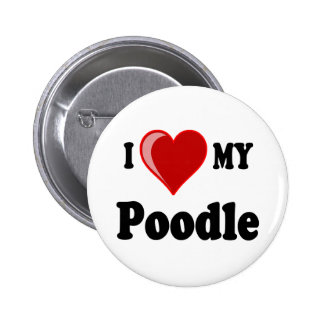 I Love (Heart) My Poodle Dog Button