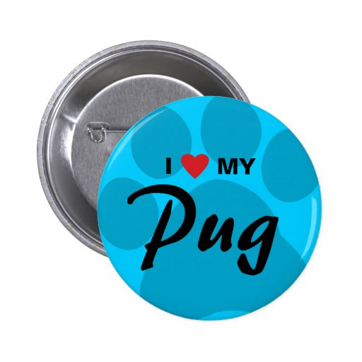 I Love (Heart) My Pug Pawprint Pinback Button