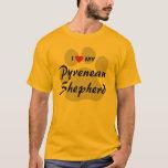 I Love (Heart) My Pyrenean Shepherd T-Shirt