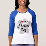 I Love (Heart) My Shelter Dog T-Shirt