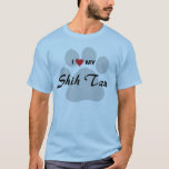 I Love (Heart) My Shih Tzu T-Shirt