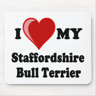 I Love (Heart) My Staffordshire Bull Dog Mouse Pad
