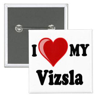 I Love (Heart) My Vizsla Dog Pinback Buttons