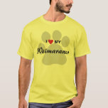 I Love (Heart) My Weimaraner T-Shirt