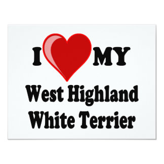 "I Love (Heart) My West Highland White Terrier Dog 4.25"" X 5.5"" Invitation Card"