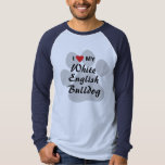 I Love (Heart) My White English Bulldog T-Shirt