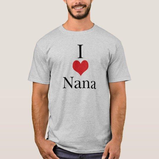 I Love (Heart) Nana T-Shirt
