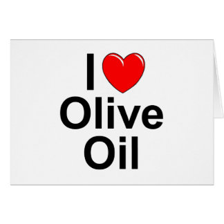 I Love (Heart) Olive Oil Card