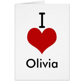 I Love (heart) Olivia Greeting Cards