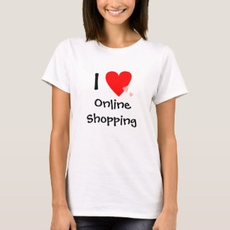 I Love (Heart) Online Shopping T-Shirt