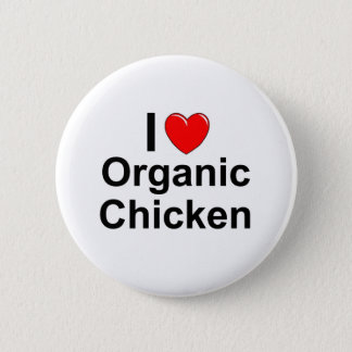I Love Heart Organic Chicken Pinback Button