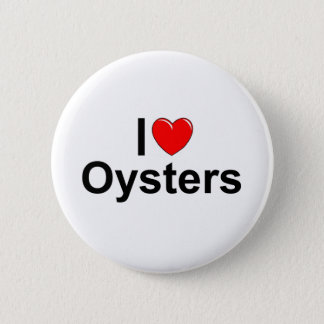 I Love (Heart) Oysters Pinback Button