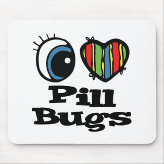 I Love (Heart) Pill Bugs Mouse Pad
