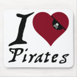 I Love (Heart) Pirates Mouse Pads