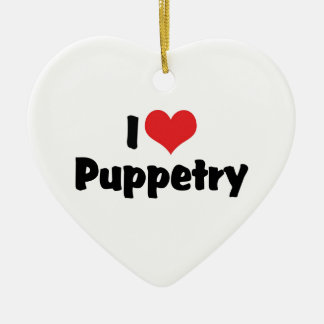 I Love Heart Puppetry - Ventriliquism Lover Ceramic Ornament
