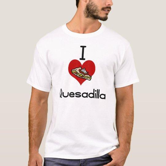 I love-heart Quesadilla T-Shirt