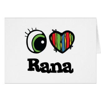 I Love (Heart) Rana Greeting Card