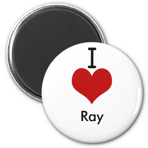 I Love (heart) Ray 2 Inch Round Magnet