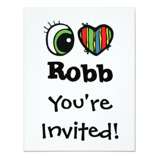 """I Love (Heart) Robb 4.25"""" X 5.5"""" Invitation Card"""