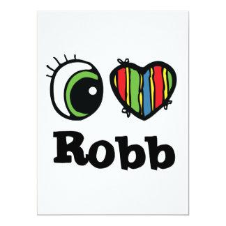 """I Love (Heart) Robb 6.5"""" X 8.75"""" Invitation Card"""