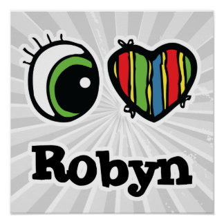 I Love (Heart) Robyn Poster