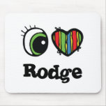 I Love (Heart) Rodge Mouse Pads