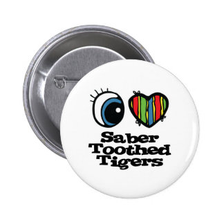 I Love (Heart) Saber-toothed Tigers 2 Inch Round Button