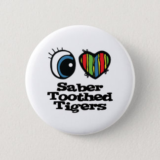 I Love (Heart) Saber-toothed Tigers Pinback Button