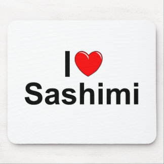 I Love (Heart) Sashimi Mouse Pad