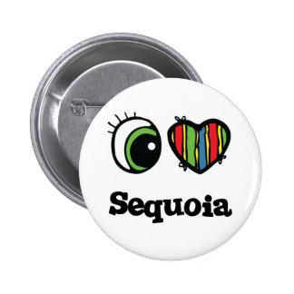 I Love (Heart) Sequoia Button