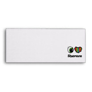 I Love (Heart) Sherece Envelopes